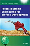 Process Systems Engineering for Biofuels Development (Wiley Series in Renewable Resource)