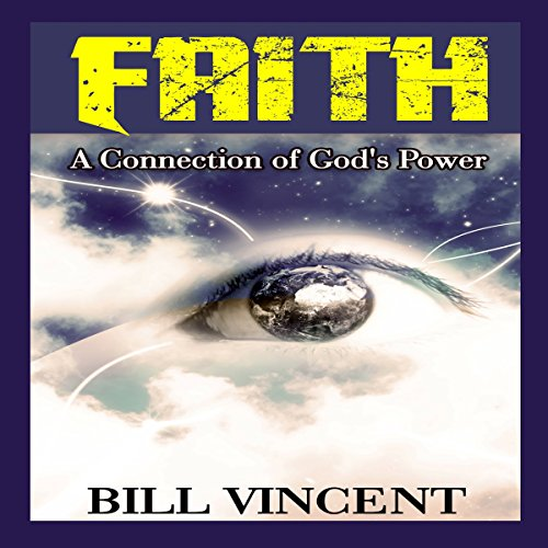 Faith: A Connection of God's Power audiobook cover art