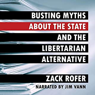 Busting Myths About the State and the Libertarian Alternative audiobook cover art