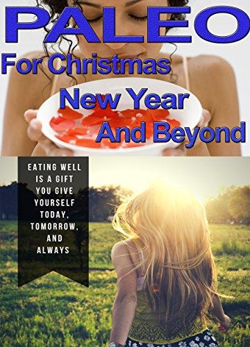 Paleo For Christmas, New Year And Beyond (English Edition)