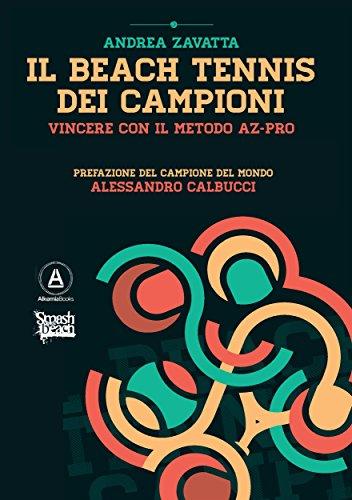 Il Beach Tennis dei campioni: Vincere con il metodo AZ-PRO (Italian Edition)