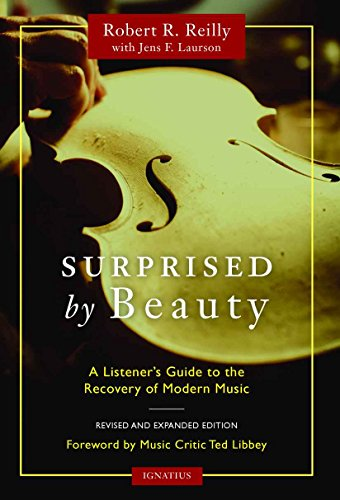 Surprised by Beauty: A Listener's Guide to the Recovery of Modern Music (English Edition)