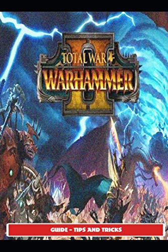 Total War: Warhammer II Guide - Tips and Tricks