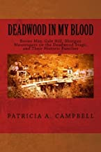 Deadwood in my Blood: Boone May, Gale Hill, Shotgun Messengers on the Deadwood Stage, and Their Historic Families (Volume 1)