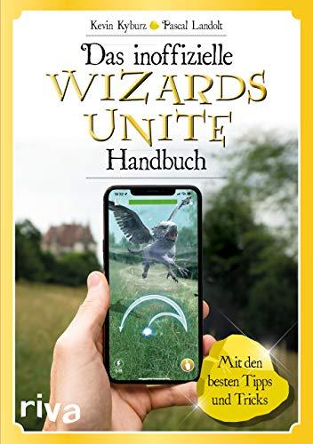 Das inoffizielle Wizards-Unite-Handbuch: Mit den besten Tipps und Tricks