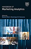 Handbook of Marketing Analytics: Methods and Applications in Marketing Management, Public Policy, and Litigation Support (Research Handbooks in Business and Management series)