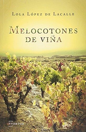 Melocotones de viña: 8 (Narrativa)