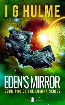 [I.G. Hulme]のEden's Mirror: (LUMINA Book 2) (English Edition)