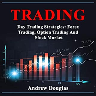 Trading: Day Trading Strategies: Forex Trading, Option Trading and Stock Market audiobook cover art