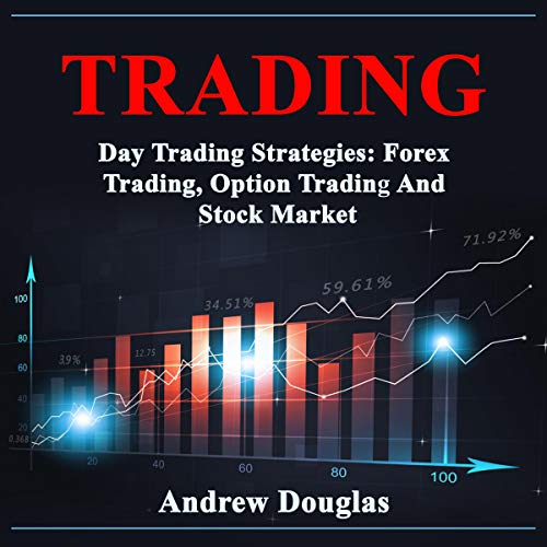 Couverture de Trading: Day Trading Strategies: Forex Trading, Option Trading and Stock Market