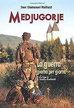 Medjugorje, la guerra giorno per giorno