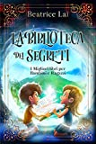 La Biblioteca dei Segreti: I Migliori libri per Bambini e Ragazzi...