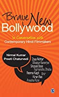 Brave New Bollywood: In Conversation with Contemporary Hindi Filmmakers