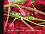 Perishable Poetics: Manifesting Emotion through Contemporary Floral Design