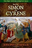 Simon Of Cyrene: A Catholic Christian Novel (The First Century Christian Saga)