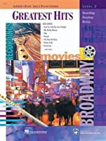 Greatest Hits, Level 2: Recordings, Broadway, Movies (Alfred's Basic Adult Piano Course Series)