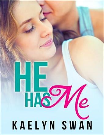 He Has Me