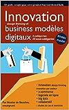 Innovation et business modèles digitaux: Atteignez le niveau master, innovez transformez rajeunissez votre business modèle à l'ère du digital (French Edition)
