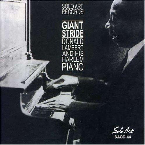 Giant Stride Harlem Piano by DONALD & HIS HARLEM PIANO LAMBERT (2013-05-03)