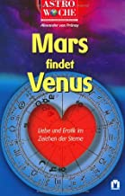 Astrowoche. Mars findet Venus. Liebe und Erotik im Zeichen der Sterne.