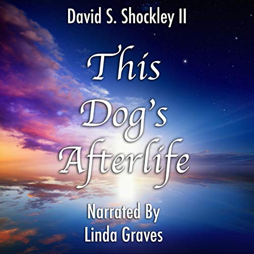 This Dog's Afterlife Audiobook By David Shockley cover art