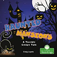 Haunted Mansions: A Terribly Creepy Tale (I Read-n-rhyme)
