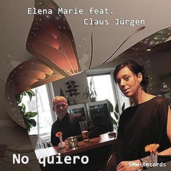 No quiero (feat. Claus Jürgen)