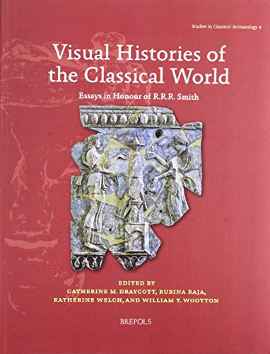 Visual Histories of the Classical World (Studies in Classical Archaeology) (English, French and German Edition)