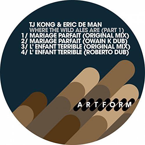 TJ Kong & Eric de Man