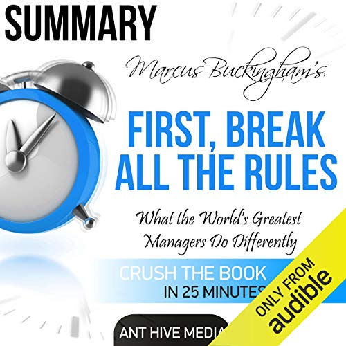 Marcus Buckingham's First Break All the Rules: What the World's Greatest Managers Do Differently Summary Titelbild
