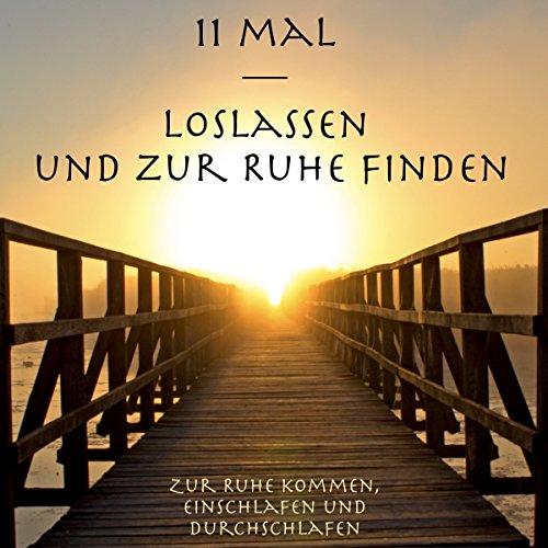 11mal Loslassen und zur Ruhe finden audiobook cover art