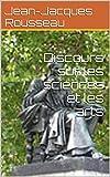 Discours sur les sciences et les arts - Format Kindle - 1,83 €