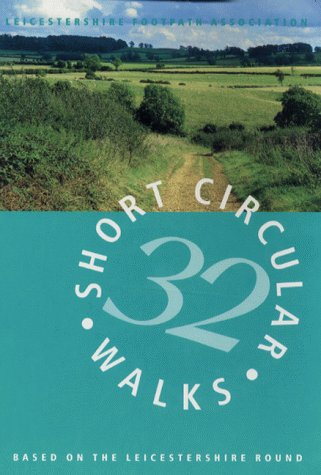 32 Short Circular Walks Based on the Leicestershire Round