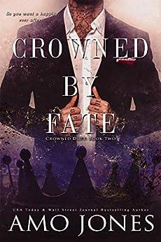 Crowned by Fate (Crowned Duet Book 2) by [Amo Jones, Ellie McLove]