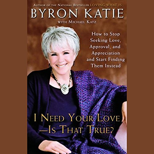 I Need Your Love, Is That True?     How to Stop Seeking Love, Approval, and Appreciation and Start Finding Them Instead              De :                                                                                                                                 Byron Katie                               Lu par :                                                                                                                                 Kimberly Farr                      Durée : 6 h et 47 min     Pas de notations     Global 0,0