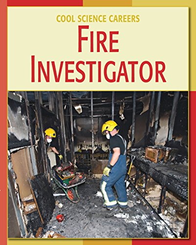 Fire Investigator (21st Century Skills Library: Cool Science Careers) (English Edition)