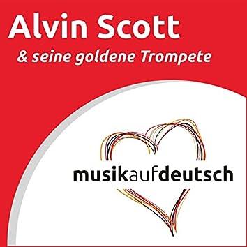Alvin Scott & seine goldene Trompete (Musik auf Deutsch)