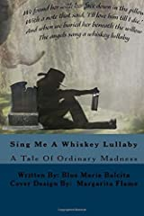 Sing Me A Whiskey Lullaby: A Tale Of Ordinary Madness by Ms. Blue Marie Balcita (2016-06-29) Paperback