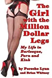 The Girl with the Million-Dollar Legs: My Life in Burlesque, Porn and Kink