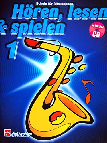 Hören, Lesen & Spielen - Schule für Altsaxophon Band 1 (mit Audio-CD) Bläserschule für Anfänger ISBN: - 9789043105842