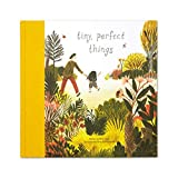 Tiny, Perfect Things...