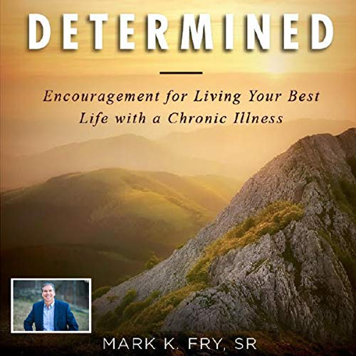 Determined: Encouragement for Living Your Best Life with a Chronic Illness cover art
