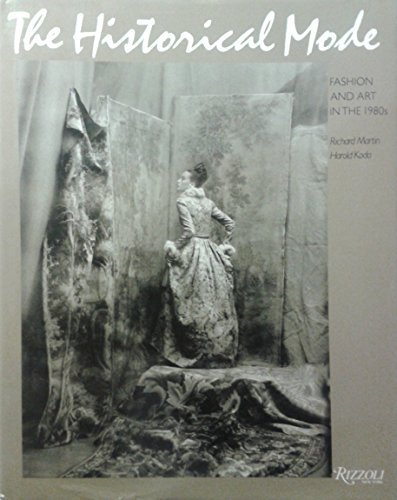 Historical Mode: Fashion and Art in the 1980s by Richard Martin 19891115