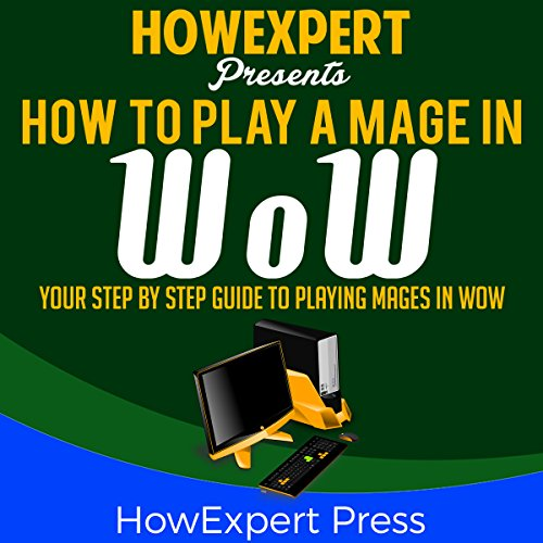 How to Play a Mage in WoW audiobook cover art