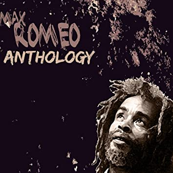 Max Romeo Anthology