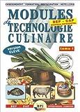 Modules de technologie culinaire BEP CAP Apprentissage-Formation - Livre de l'élève Tome 1 de Michel Faraguna,Michel Muschert ( 1 janvier 2006 )