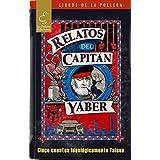 Relatos del Capitán Yáber (Spanish Edition)