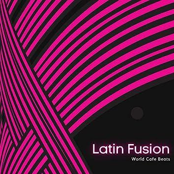 Latin Fusion - World Cafe Beats