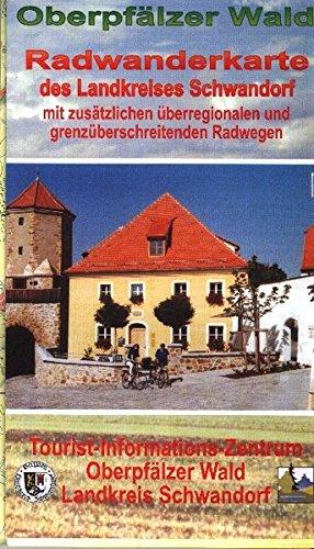 Radeln im Oberpfälzer Wald des Landkreises Schwandorf: Radwanderkarte mit zusätzlichen überregionalen und grenzüberschreitenden Radwegen. 1:75000 (Fahrradkarte)