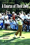 A Course of Their Own: A History of African American Golfers